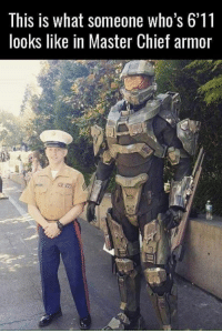 Ever hear of this guy? He is legit!   ~Vintage: This is what someone who's 6'11  looks like in Master Chief armor Ever hear of this guy? He is legit!   ~Vintage
