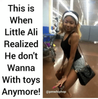 Ali, Memes, and Toys: This is  When  Little Ali  Realized  He don't  Wanna  With toys  Anymore!  (apmwhiphop That smirk says it all! @pmwhiphop