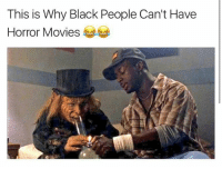 This is Why Black People Can't Have  Horror Movies