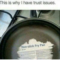 Real talk 😂👇🏾: This is why I have trust issues.  Non-stick Fry Pan  25cm Real talk 😂👇🏾