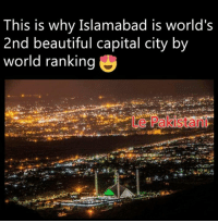 Beautiful, Memes, and Capital: This is why Islamabad is world's  2nd beautiful capital city by  world ranking  Le Pakistani Pakistan 😍😍😍