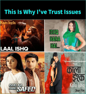 Memes, 🤖, and Fim: This Is Why I've Trust Issues  leela  Canstock  HARA  HAL  LAAL ISHQ  TinyDreams & Ninoad Enterdtainment  Present  SHQ KA  PANG SAFED  Kala Ishq  Short Fim ©Bhatt Why