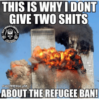 F*** Em all! The entire Middle East!: THIS IS WHYI DONT  GIVE TWO SHITS  ERICA A  EACE THROUG  ABOUT THE REFUGEE BAN! F*** Em all! The entire Middle East!