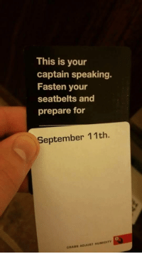 """<p>Oldie but goodie via /r/memes <a href=""""http://ift.tt/2vV3XeG"""">http://ift.tt/2vV3XeG</a></p>: This is your  captain speaking.  Fasten your  seatbelts and  prepare for  September 11th.  0  CRABS ADJUST HUMIDITY <p>Oldie but goodie via /r/memes <a href=""""http://ift.tt/2vV3XeG"""">http://ift.tt/2vV3XeG</a></p>"""