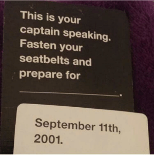 I love dark comedy: This is your  captain speaking.  Fasten your  seatbelts and  prepare for  September 11th,  2001. I love dark comedy