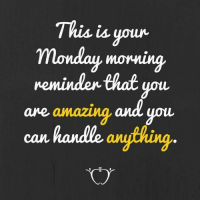 This is your  monday morning  reminder that you  are amarung and you  can Happy Monday! -Jana