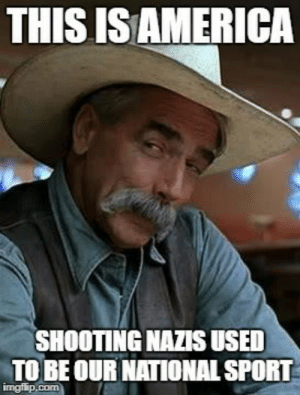 They get safe spaces now, apparently.: THIS ISAMERICA  SHOOTING NAZIS USED  TO BEOUR NATIONAL SPORT They get safe spaces now, apparently.