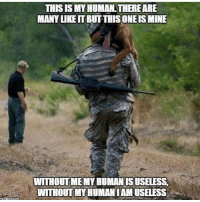 America, Dogs, and Friends: THIS ISMYHUMAN THEREARE  MANY LIKE ITBUT THIS ONEISMINE  WITHOUT MEMYHUMANSUSELESSA  WITHOUT MY HUMANIAMUSELESS Got to love MWD K9's 🐺Follow: @pawesome__dogs - - ❎ DOUBLE TAP pic 🚹 TAG your friends 🆘 DM your Pics-Vids 📡 Check My IG Stories👈 - - - ArmyStrong Sailor Marine Veterans Military Brotherhood Marines Navy AirForce CoastGuard UnitedStates USArmy Soldier NavySEALs airborne socialmedia - operator troops tactical Navylife patriot USMC Veteran America -