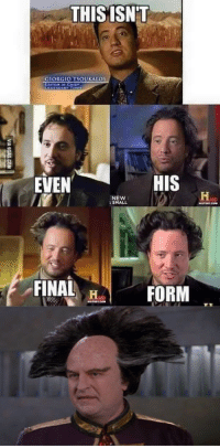 It all makes sense now...: THIS ISN'T  GIORGIO TSOUKALOS  CHIEF  HIS  EVEN  NEW  SMALL  FINAL  H  FORM It all makes sense now...