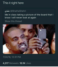 ✦; starfallquex ✦;: This it right here  Si @ShathaShehri  Me in class taking a picture of the board that I  know I will never look at again  Show this thread  7/24/18, 12:31 PM  4,317 Retweets 10.1K Likes ✦; starfallquex ✦;