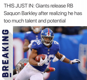 Nfl, Too Much, and Giants: THIS JUST IN: Giants release RB  Saquon Barkley after realizing he has  too much talent and potential  ny