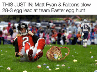 """Are Falcons fans allowed to celebrate Easter since they didn't """"Rise Up?"""": THIS JUST IN: Matt Ryan & Falcons blow  28-3 egg lead at team Easter egg hunt  @NFL MEMES Are Falcons fans allowed to celebrate Easter since they didn't """"Rise Up?"""""""