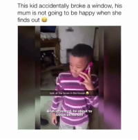 Follow (@crelube) me for more! 🔥: This kid accidentally broke a window, his  mum is not going to be happy when she  finds out  look at the faces in the house  Bruh so sc  he about to  nitch on Follow (@crelube) me for more! 🔥