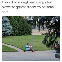 """i get so sad when i go up to order a table and i ask """"how are you"""" and they don't even respond they just go straight into the order and it happens like every time and i just get really sad u know i don't deserve this i'm a good boy: This kid on a longboard using a leaf  blower to go fast is now my personal  hero i get so sad when i go up to order a table and i ask """"how are you"""" and they don't even respond they just go straight into the order and it happens like every time and i just get really sad u know i don't deserve this i'm a good boy"""