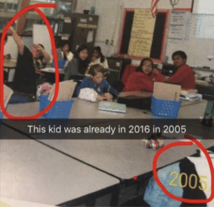 11 years ahead of his time: This kid was already in 2016 in 2005  2005 11 years ahead of his time