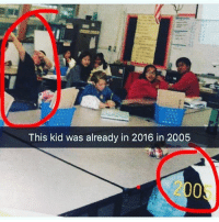 Future, Memes, and Tbt: This kid was already in 2016 in 2005  2005 If you could see the future .. What would you do? @strictly_bant3r would DAB NUTSQUAD . . dab dabbing doyoudab 2005 throwback tbt superpower schooldays schoolkids class classic fbf
