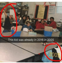 Shit, Gang, and Dank Memes: This kid was already in 2016 in 2005  2005 whole lotta gang shit over at @areuoffended