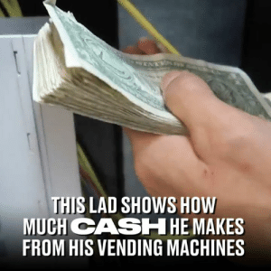 After watching this, I'm going out and buying a vending machine 😳🤑: THIS LAD SHOWS HOW  MUCH CASHHE MAKES  FROM HIS VENDING MACHINES After watching this, I'm going out and buying a vending machine 😳🤑