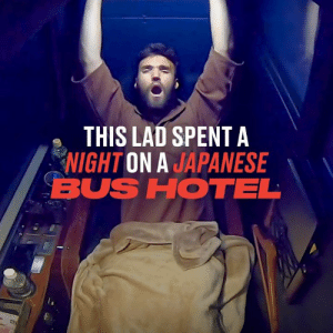 Overnight Japanese bus hotels are a far cry from a UK coach trip 😯🇯🇵: THIS LAD SPENTA  NIGHT ON A JAPANESE  BUS HOTEL Overnight Japanese bus hotels are a far cry from a UK coach trip 😯🇯🇵