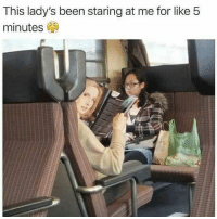 Funny, Been, and She: This lady's been staring at me for like 5  minutes Took me 10 minutes to realize she was a magazine 😂😂