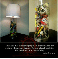 Laundry, Memes, and 🤖: This lamp has everything my mom ever found in my  pockets when doing laundry for me when I was little.  She gave it to me at my wedding.  Weird World
