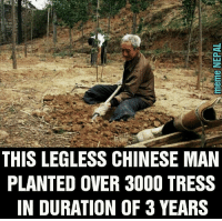 Nepali, Duration, and Chinese Man: THIS LEGLESS CHINESE MAN  PLANTED OVER 3000 TRESS  IN DURATION OF 3 YEARS Disability is not inability.