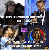 THIS LEO WITH BEARD WON  THE OSCAR  meme  NEPAL  KNOW THE TIME IS FORTHIS  LEO WITH BEARD TO WIN. #CopaAmericaFinal2016
