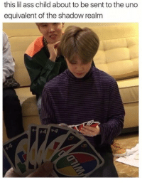 Ass, Uno, and The Shadow: this lil ass child about to be sent to the uno  equivalent of the shadow realm