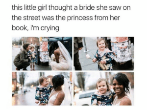 A day neither will forget via /r/wholesomememes https://ift.tt/2ThetJd: this little girl thought a bride she saw on  the street was the princess from her  book, i'm crying A day neither will forget via /r/wholesomememes https://ift.tt/2ThetJd