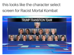 America got hit with a Fatality: this looks like the character select  screen for Racist Mortal Kombat  TRUMP TRANSITION TEAM America got hit with a Fatality