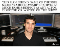 "Game of Thrones, Memes, and 🤖: THIS MAN BEHIND GAME OF THRONES  SCORE ""RAMIN DJAWADI"" DESERVES AS  MUCH FAME & RESPECT AS ANY ACTOR,  DIRECTOR OR WRITER OF THE SHOW  abbas"