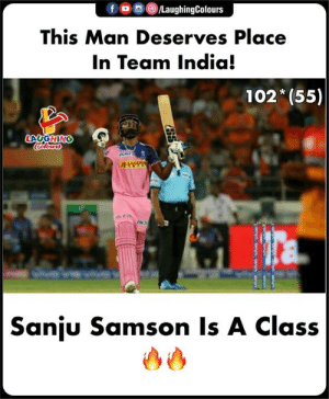 India, Indianpeoplefacebook, and Class: This Man Deserves Place  In Team India!  102 (55)  IND  Sanju Samson Is A Class #SanjuSamson #RRvSRH