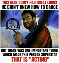 "Dancing, Memes, and How To: THIS MAN DIDN'T HAD GREAT LOOKS  HE DIDN'T KNEW HOW TO DANCE  u K KAD  OIBHUKKAD InSTA  BUT THERE WAS ONE IMPORTANT THING  WHICH MADE THIS PERSON SUPERSTAR  THAT IS ""ACTING"" Ajay Devgn"