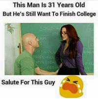 College, Memes, and Old: This Man Is 31 Years Old  But He's Still Want To Finish College  Do pou  IDIES OVER  TISTICA  FoU  Salute For This Guy MC😝😝😝😝😝😝