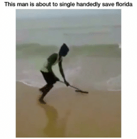 Funny, Respect, and Florida: This man is about to single handedly save florida Respect 😂😂💯