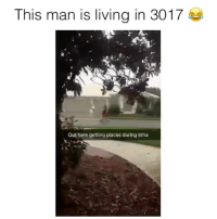 LMAO 😂😂 @funnyblack.s ➡️ TAG 5 FRIENDS ➡️ ‪Colton_fraser6‬ (Credit-Twitter) ➡️ TURN ON POST NOTIFICATIONS: This man is living in 3017  Out here getting places during Irma LMAO 😂😂 @funnyblack.s ➡️ TAG 5 FRIENDS ➡️ ‪Colton_fraser6‬ (Credit-Twitter) ➡️ TURN ON POST NOTIFICATIONS