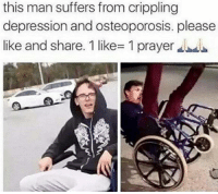 He beat cancer tho -meme gonzalez: this man suffers from crippling  depression and osteoporosis. please  like and share. 1 like 1 prayer He beat cancer tho -meme gonzalez