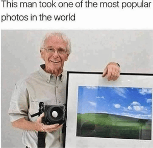 Respect via /r/memes https://ift.tt/2M7JR9N: This man took one of the most popular  photos in the world Respect via /r/memes https://ift.tt/2M7JR9N