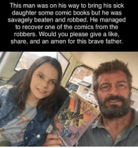 Amen Like 8Comics: This man was on his way to bring his sick  daughter some comic books but he was  savagely beaten and robbed. He managed  to recover one of the comics from the  robbers. Would you please give a like,  share, and an amen for this brave father. Amen Like 8Comics