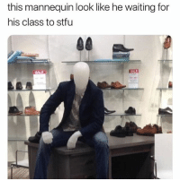 Funny, Stfu, and Mannequin: this mannequin look like he waiting for  his class to stfu  SALE  SALE Lmaoo