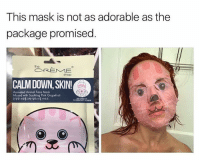 Girls explain to me why you do this right meow: This mask is not as adorable as the  package promised  Animated Animal Face Mosk  SKIN!  Infused with Soothing Pink Grapefruit  SE Girls explain to me why you do this right meow