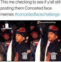 Follow @emojiconapp NOW! send your funniest conceited face memes to to me and @emojiconapp for your chance to win ‼️‼️‼️‼️ conceitedfacechallenge: This me checking to see if if still  still  posting them Conceited face  memes #conceited facechallange  #Conceited FaceChallange  AyOBOMMA Follow @emojiconapp NOW! send your funniest conceited face memes to to me and @emojiconapp for your chance to win ‼️‼️‼️‼️ conceitedfacechallenge