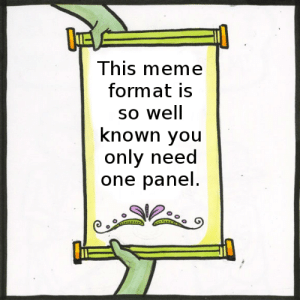 Meme, Irl, and Me IRL: This meme  format is  so well  known you  only need  one panel me irl