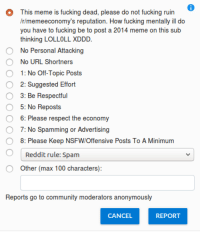 """<p>[SUGGESTION] Add a reporting option that describes extremely stale memes ruining the reputation of /r/memeeconomy (like scrubs posting 2014 memes and being like LLOLOL XDD) via /r/MemeEconomy <a href=""""http://ift.tt/2qLKKNu"""">http://ift.tt/2qLKKNu</a></p>: This meme is fucking dead, please do not fucking ruin  r/memeeconomy's reputation. How fucking mentally ill do  you have to fucking be to post a 2014 meme on this sub  thinking LOLLOLL XDDD  No Personal Attacking  No URL Shortners  1: No Off-Topic Posts  2: Suggested Effort  3: Be Respectful  5: No Reposts  O  6: Please respect the economy  O 7: No Spamming or Advertising  O 8: Please Keep NSFW/Offensive Posts To A Minimum  Reddit rule: Spam  O  Other (max 100 characters)  Reports go to community moderators anonymously  CANCEL  REPORT <p>[SUGGESTION] Add a reporting option that describes extremely stale memes ruining the reputation of /r/memeeconomy (like scrubs posting 2014 memes and being like LLOLOL XDD) via /r/MemeEconomy <a href=""""http://ift.tt/2qLKKNu"""">http://ift.tt/2qLKKNu</a></p>"""