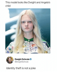 Dwight Schrute, Model, and Child: This model looks like Dwight and Angela's  child  Dwight Schrute  @DwightSchrute  ldentity theft is not a joke