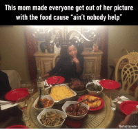 """Dank, Food, and Thanksgiving: This mom made everyone get out of her picture  with the food cause """"ain't nobody help.  Namastaywoke No work, no picture on Thanksgiving."""