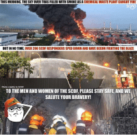 It takes alot of courage and training to enter such situations, a big salute to our everyday heroes!: THIS MORNING THE SKYOVERTUAS FILLED WITH SMOKE ASA CHEMICAL WASTE PLANT CAUGHT FIRE  BUT IN NO TIME.  OVER 200 SCDF RESPONDERS SPED DOWN AND HAVE BEGUN FIGHTING THE BLAZE  Photo credits to SCDF  TO THE MEN AND WOMEN OF THE SCDE, PLEASE STAYSAFE, AND WE  SALUTE YOUR BRAVERY! It takes alot of courage and training to enter such situations, a big salute to our everyday heroes!
