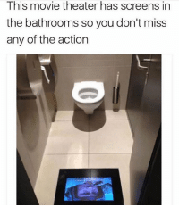 Memes, Genius, and Movie: This movie theater has screens in  the bathrooms so you don't miss  any of the action Genius 😂