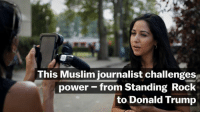 """What I want to be doing is challenging power.""   Our very own Dena Takruri talks to Vox about being a Muslim-American journalist.: This Muslim journalist challenges  power from Standing Rock  to Donald Trump ""What I want to be doing is challenging power.""   Our very own Dena Takruri talks to Vox about being a Muslim-American journalist."