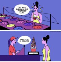 FroYo forever (by @charlottehgomez ): THIS MUST  BE THE  SUREL PROMISED  LAND.  THAT'LL BE  42 DOLLARS.  CHARLOTTE GOMEZ Buzz FEED FroYo forever (by @charlottehgomez )